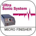ultra sonic system micro finisher